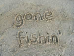 Gone Fishing…Back in September!