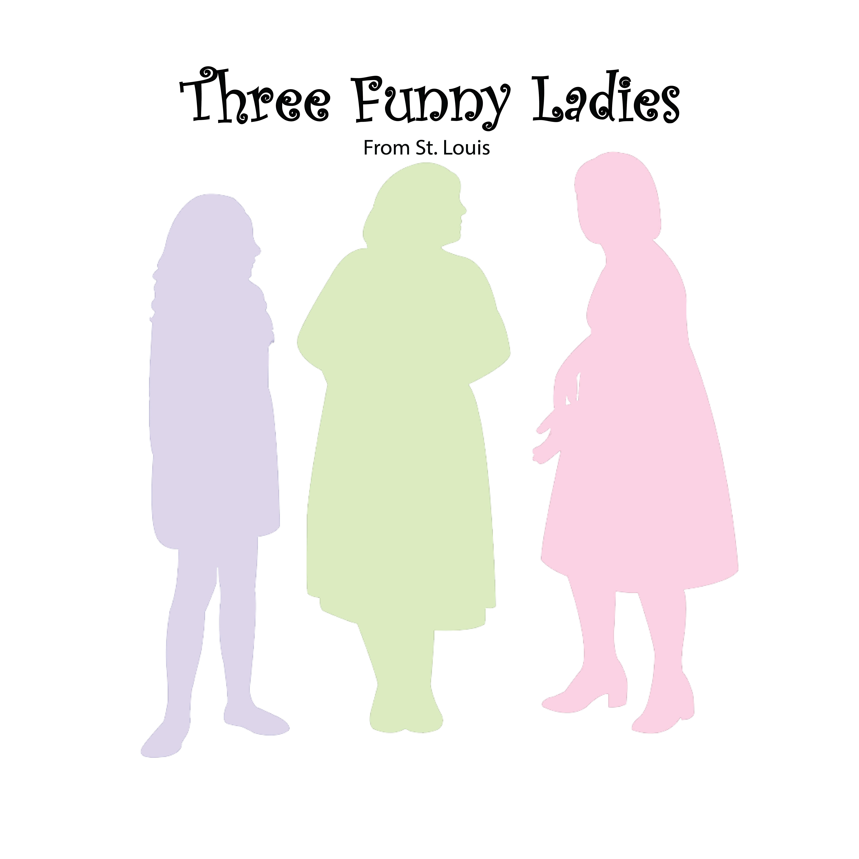Three Funny Ladies
